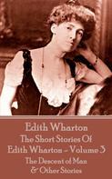 Edith Wharton: The Short Stories Of Edith Wharton - Volume III