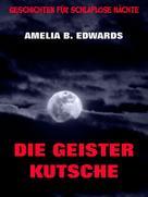 Amelia B. Edwards: Die Geisterkutsche