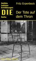 Fritz Erpenbeck: Der Tote auf dem Thron ★★★★