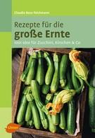 Claudia Boss-Teichmann: Rezepte für die große Ernte ★★★