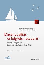 Datenqualität erfolgreich steuern - Praxislösungen für Business-Intelligence-Projekte