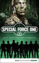 Special Force One 09 - Auf verlorener Mission