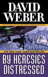 By Heresies Distressed - A Novel in the Safehold Series (#3)