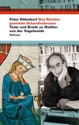 Des Reiches genialste Schandschnauze - Texte und Briefe zu Walther von der Vogelweide