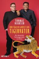 Thomas Derksen: Und täglich grüßt der Tigervater ★★★★