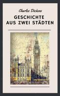 Charles Dickens: Charles Dickens - Geschichte aus zwei Städten