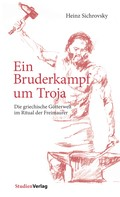 Heinz Sichrovsky: Ein Bruderkampf um Troja