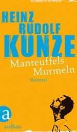 Manteuffels Murmeln - Roman