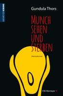 Gundula Thors: Munch sehen und sterben ★★★★