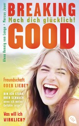 Breaking Good - Mach dich glücklich!