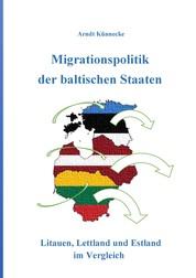 Migrationspolitik der baltischen Staaten - Litauen, Lettland und Estland im Vergleich