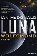 Ian McDonald: Luna - Wolfsmond ★★★★