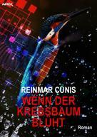 Reinmar Cunis: WENN DER KREBSBAUM BLÜHT