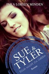 Sue & Tyler - Dich nicht zu lieben 4