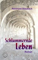 Reinhard Staubach: Schlummernde Leben