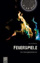 Feuerspiele - Ein Ruhrgebietskrimi