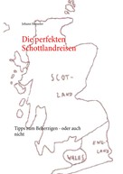 Johann Henseler: Die perfekten Schottlandreisen