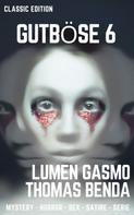 Lumen Gasmo: Gutböse - gnadenlos gut, gnadenlos böse 6 ★★★★
