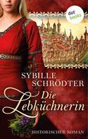 Sybille Schrödter: Die Lebküchnerin: Die Lebkuchen-Saga - Erster Roman ★★★