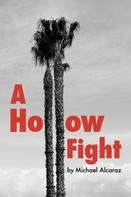 Michael Alcaraz: A Hollow Fight