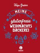 Tanja Gruber: Meine glutenfreie Weihnachtsbäckerei
