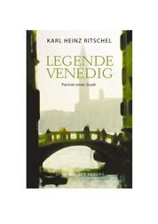 Legende Venedig - Porträt einer Stadt