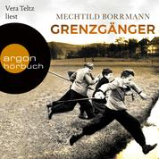 Grenzgänger - Die Geschichte einer verlorenen deutschen Kindheit (Ungekürzte Lesung)