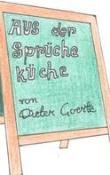 Dieter Goertz: Aus der Sprücheküche