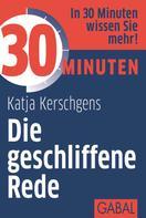 Katja Kerschgens: 30 Minuten Die geschliffene Rede ★★★