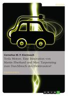 Cornelius M. P. Kiermasch: Tesla Motors. Eine Innovation von Martin Eberhard und Marc Tarpenning zum Durchbruch des Elektroautos? ★★★★★