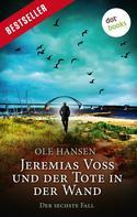 Ole Hansen: Jeremias Voss und der Tote in der Wand - Der sechste Fall ★★★★