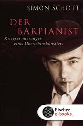 Der Barpianist - Kriegserinnerungen eines Überlebenskünstlers