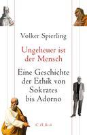 Volker Spierling: Ungeheuer ist der Mensch