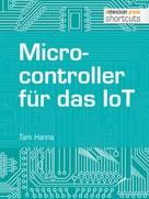 Tam Hanna: Microcontroller für das IoT ★★