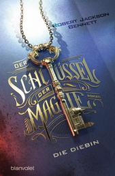 Der Schlüssel der Magie - Die Diebin - Roman