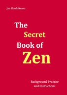 Jan Hendriksson: The Secret Book of Zen