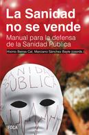 Hixinio Beiras Cal: La Sanidad no se vende