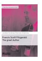 Michael Grawe: Francis Scott Fitzgerald: The great Author