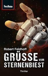 Space-Thriller 1: Grüße vom Sternenbiest - PERRY RHODAN Space-Thriller – die Verbindung aus realitätsnaher Science Fiction und spannendem Krimi