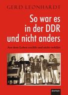 Gerd Leonhardt: So war es in der DDR und nicht anders