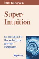 Kurt Tepperwein: Super-Intuition ★★★★★