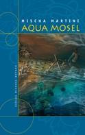 Mischa Martini: Aqua Mosel ★★★