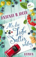 Antonia H. Jacob: Als die Liebe Saltos schlug ★★★★