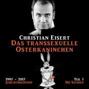 Das transsexuelle Osterkaninchen - Jubiläumsedition - Teil 1 - Die Satiren (Ungekürzt)