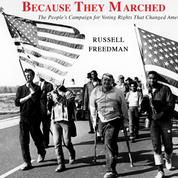 Because They Marched (Unabridged)
