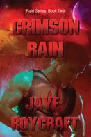 Jaye Roycraft: Crimson Rain