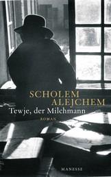 Tewje, der Milchmann - Roman