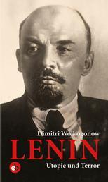 Lenin - Utopie und Terror