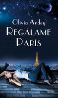 Olivia Ardey: Regálame París ★★★★★