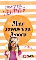 Christina Beuther: Aber so was von Amore ★★★★